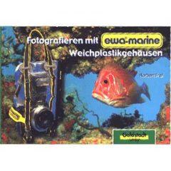 Fotografieren mit ewa-marine Weichplastikgehäusen